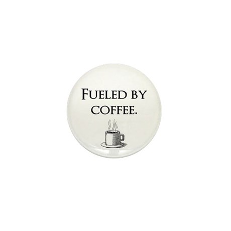 Fueled by coffee. Mini Button