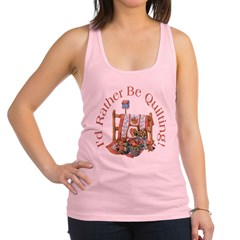 Rather Be Quilting Racerback Tank Top