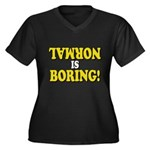 Normal is Boring! Women's Plus Size V-Neck Dark T-