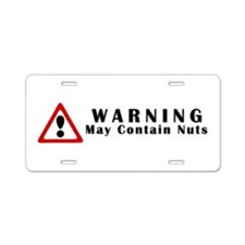 WARNING: May Contain Nuts! Aluminum License Plate