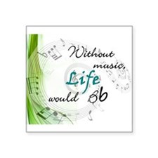 Without Music, Life Would Bb-by soda Square Sticke