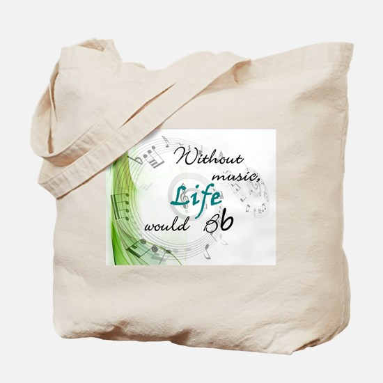 Without Music, Life Would Bb-by soda Tote Bag