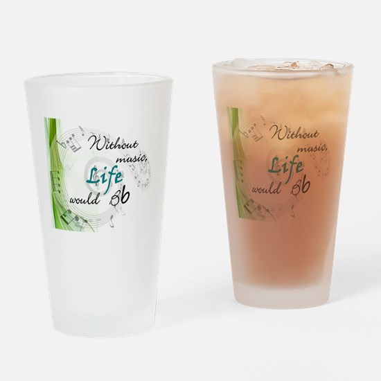 Without Music, Life Would Bb-by soda Drinking Glas