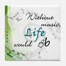 Without Music, Life Would Bb-by soda Tile Coaster