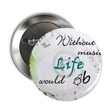 """Without Music, Life Would Bb-by soda 2.25"""" Button"""