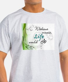 Without Music, Life Would Bb-by soda T-Shirt