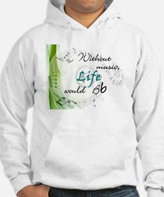 Without Music, Life Would Bb-by soda Hoodie