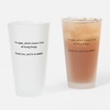 I'm Vegan, You're an Asshole Drinking Glass