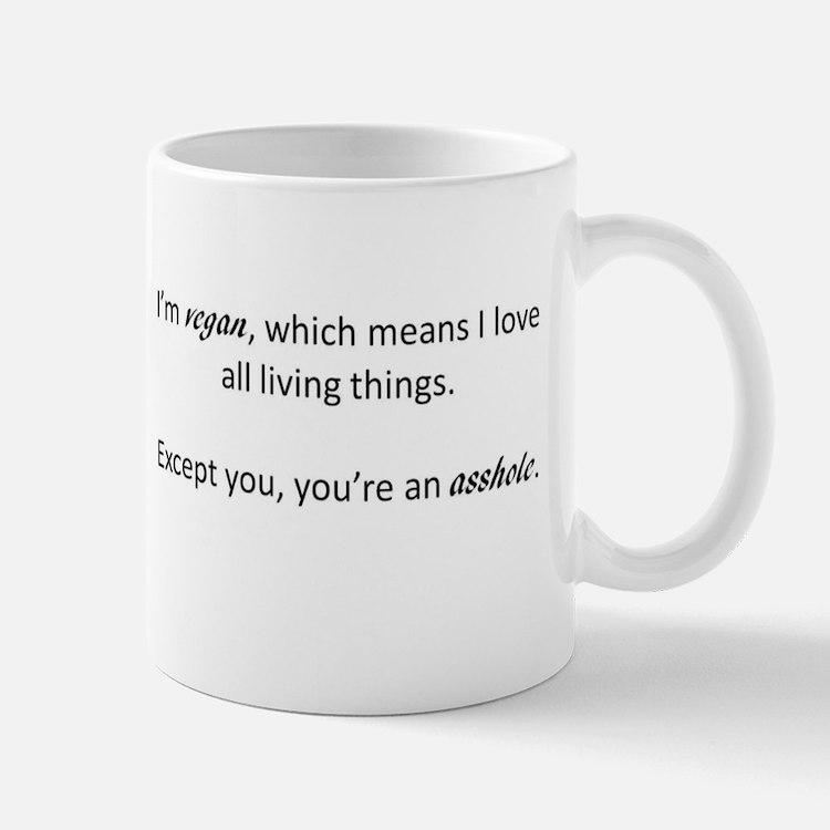 I'm Vegan, You're an Asshole Mug