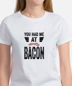 You Had Me At Bacon Tee