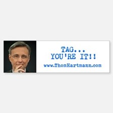 "Thom Hartmann ""Tag You're It"" Bumper Sti"