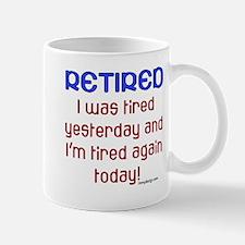 Retired & Tired Mug