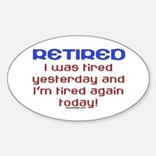 Retired & Tired Oval Decal