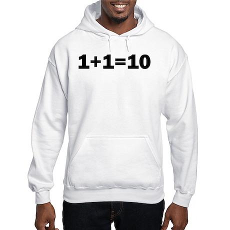 Binary Equation Joke 1 +1 = 10 Hooded Sweatshirt