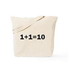 Binary Equation Joke 1 +1 = 10 Tote Bag