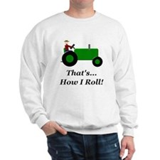 Green Tractor How I Roll Sweatshirt