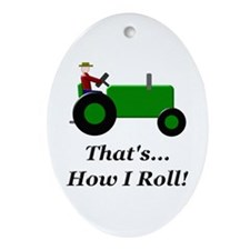 Green Tractor How I Roll Ornament (Oval)