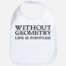 Without Geometry Life Is Pointless Bib