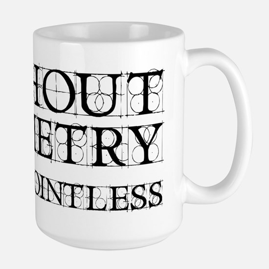 Without Geometry Life Is Pointless Large Mug