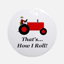 Red Tractor How I Roll Ornament (Round)
