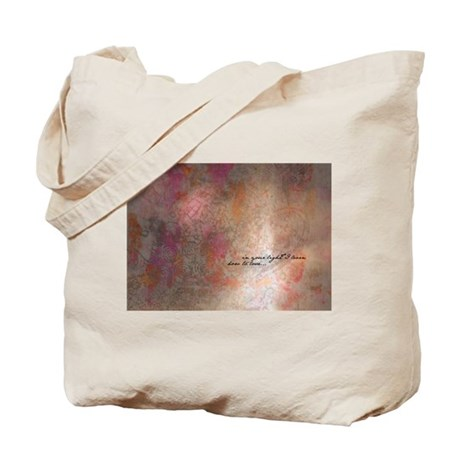 In your light I learn how to love... Tote Bag