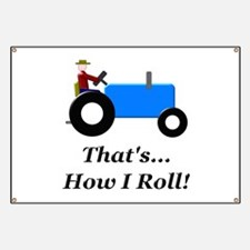 Blue Tractor How I Roll Banner