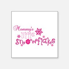 """Mommys little snowflake Square Sticker 3"""" x 3"""""""