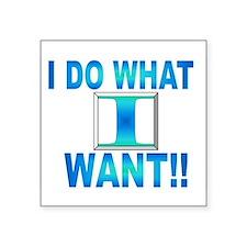 "do what? Square Sticker 3"" x 3"""