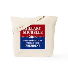 Hillary Clinton / Michelle Obama 2016 Tote Bag
