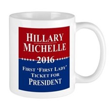 Hillary Clinton / Michelle Obama 2016 Small Mug