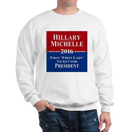 Hillary Clinton / Michelle Obama 2016 Sweatshirt