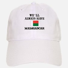 We Will Always Have Madagascar Baseball Baseball Cap