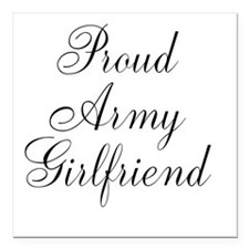 """Army Girlfriend Square Car Magnet 3"""" x 3"""""""