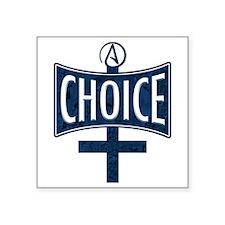 "Atheist Choice Square Sticker 3"" x 3"""