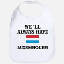We Will Always Have Luxembourg Bib