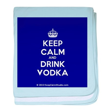 Keep Calm and Drink Vodka baby blanket