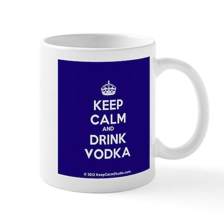 Keep Calm and Drink Vodka Mug