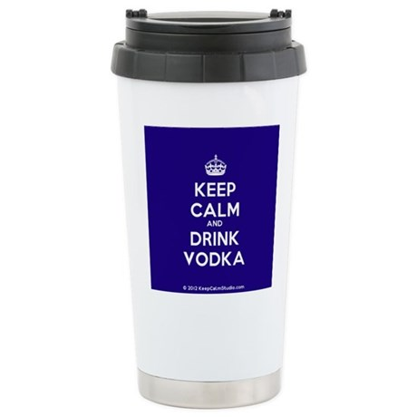 Keep Calm and Drink Vodka Stainless Steel Travel M
