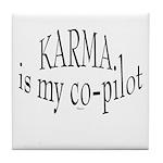 Karma is my Co-pilot Tile Coaster