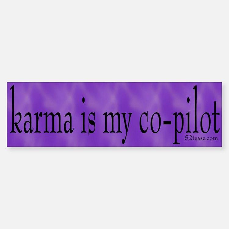 Karma is my Co-pilot Bumper Bumper Bumper Sticker