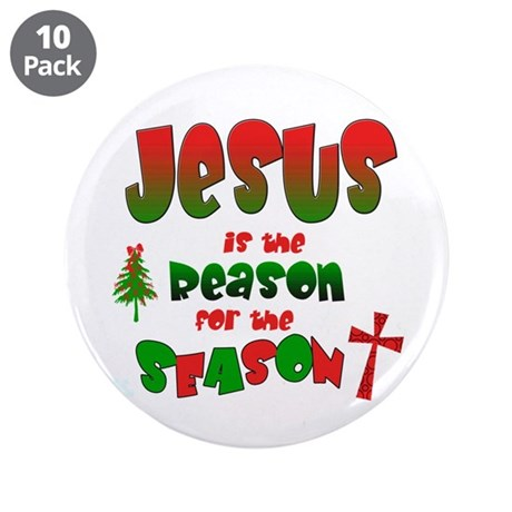 "Jesus is the reason for the season 3.5"" Button (10"