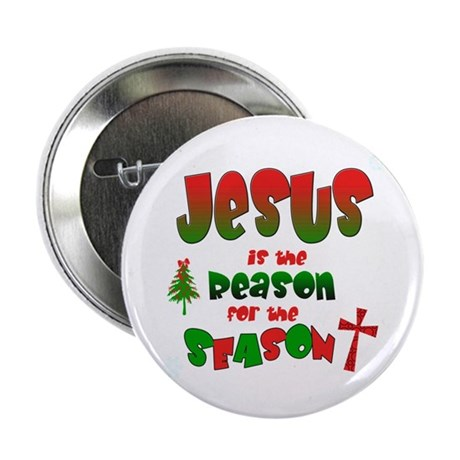 "Jesus is the reason for the season 2.25"" Button (1"