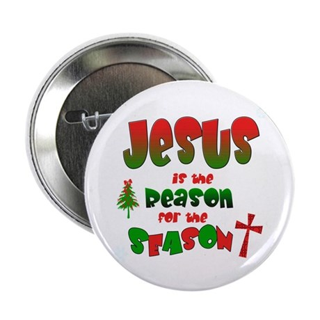 """Jesus is the reason for the season 2.25"""" Button"""