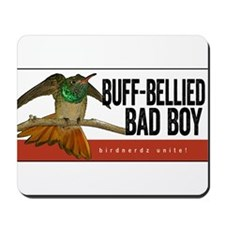 Buff-bellied Bad Boy Mousepad