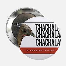 "Chachalaca, Chachalaca 2.25"" Button"