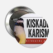 """Kiskadee Karisma 2.25"""" Button"""