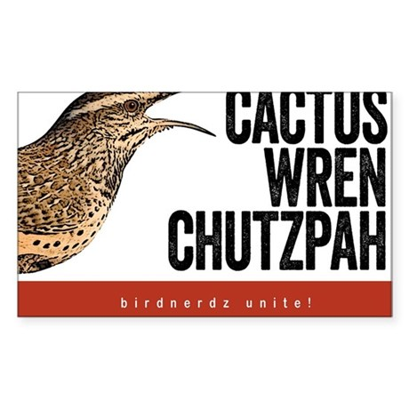 Cactus Wren Chutzpah Sticker (Rectangle)