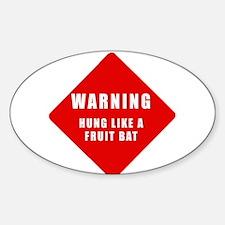 Caution - Hung Like A Fruit B Oval Decal