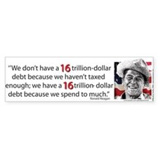 Ronald Reagan - on the 16 Trillion Debt Bumper Sticker