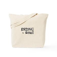 Birding is Fun - black text Tote Bag